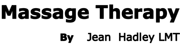 Massage Therapy By    Jean  Hadley LMT